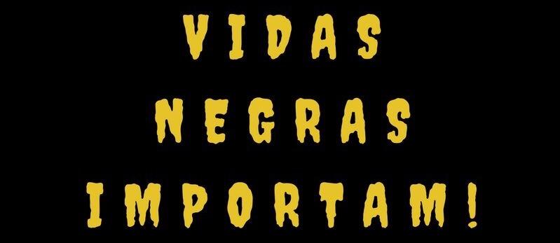 Manifesto #VidasNegrasImportam