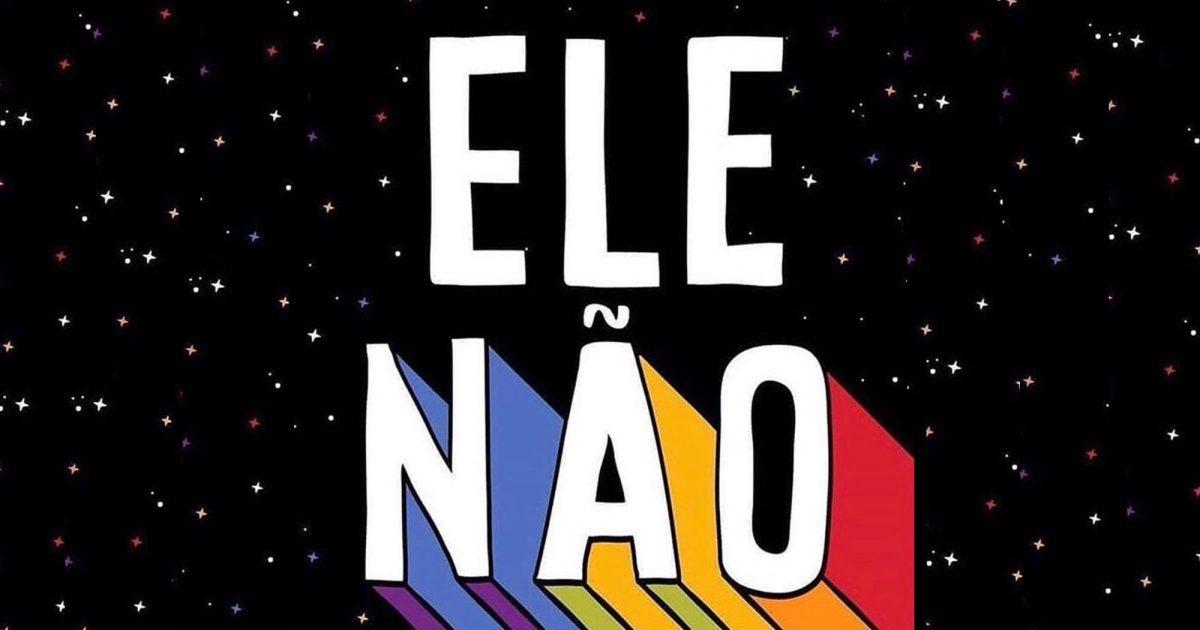 Ele não! Respostas pela esquerda contra o ascenso de Bolsonaro