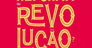 """Capa de """"Reforma ou Revolução?"""", de Rosa Luxemburgo"""
