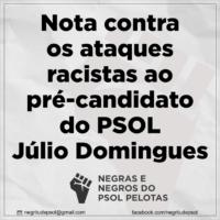 Nota contra os ataques racistas ao pré-candidato do PSOL Júlio Domingues