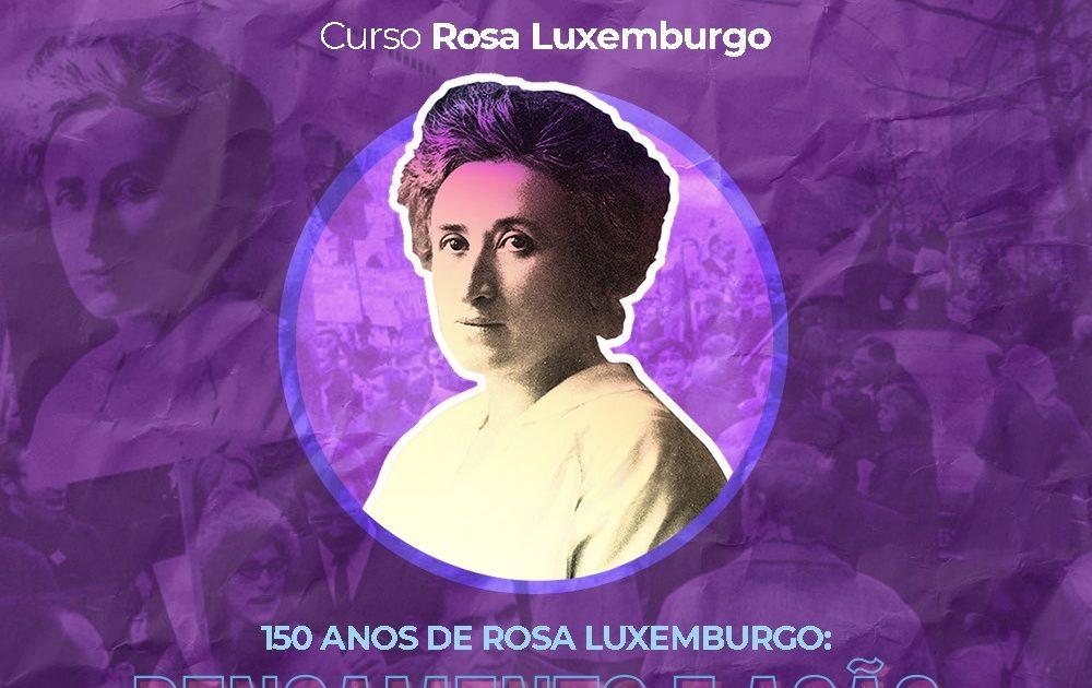 150 anos de Rosa Luxemburgo: pensamento e ação