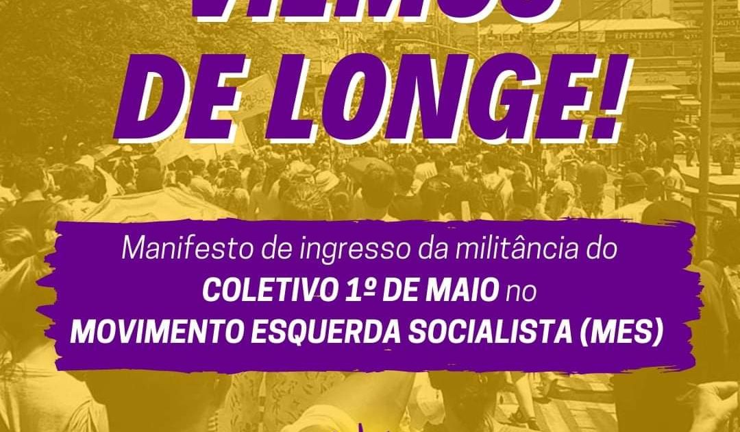 Manifesto de ingresso da militância do coletivo 1º de Maio no MES